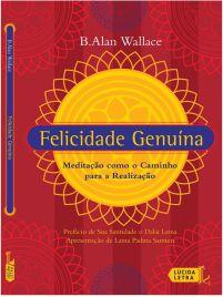 felicidade genuína - alan wallace