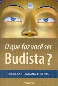 o que faz você ser budista? dzongsar